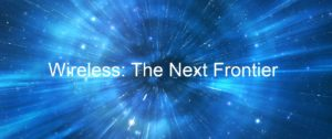 Wireless The Next Frontier Nova Communications